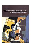 Modernité musicale au XXe siècle et musicologie critique