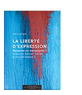 La Liberté d'expression. Menacée ou menaçante ?