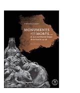Monuments aux morts... et aux survivants belges de la guerre 14-18
