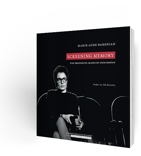 Screening Memory. The Prosthetic Images of Atom Egoyan