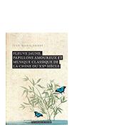Fleuve jaune, papillons amoureux et musique classique de la Chine du XXe siècle