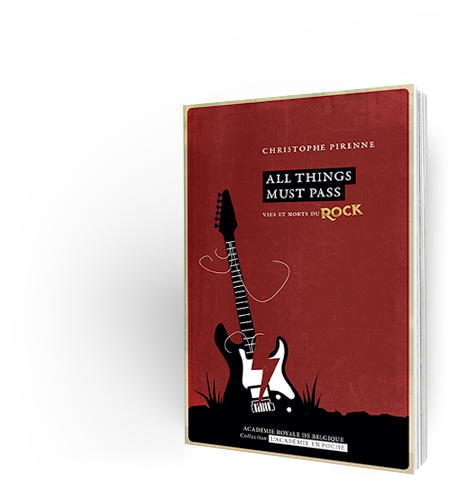All things must pass. Vies et morts du rock