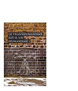 Le transhumanisme est-il un humanisme ?