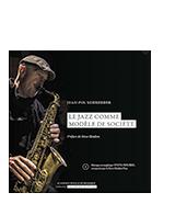 Le jazz comme modèle de société [Livre-CD]
