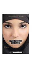 Être femme en Iran. Quelle émancipation ?