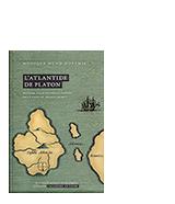 L'Atlantide de Platon. Histoire vraie ou préfiguration de l'Utopie de Thomas More ?