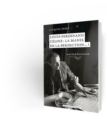 Louis-Ferdinand Céline : la manie de la perfection... !