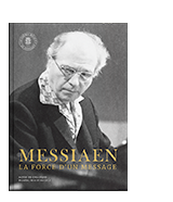 Messiaen. La force d'un message