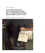 Les précurseurs et les grands noms de la géologie belge, nés entre 1719 et 1900